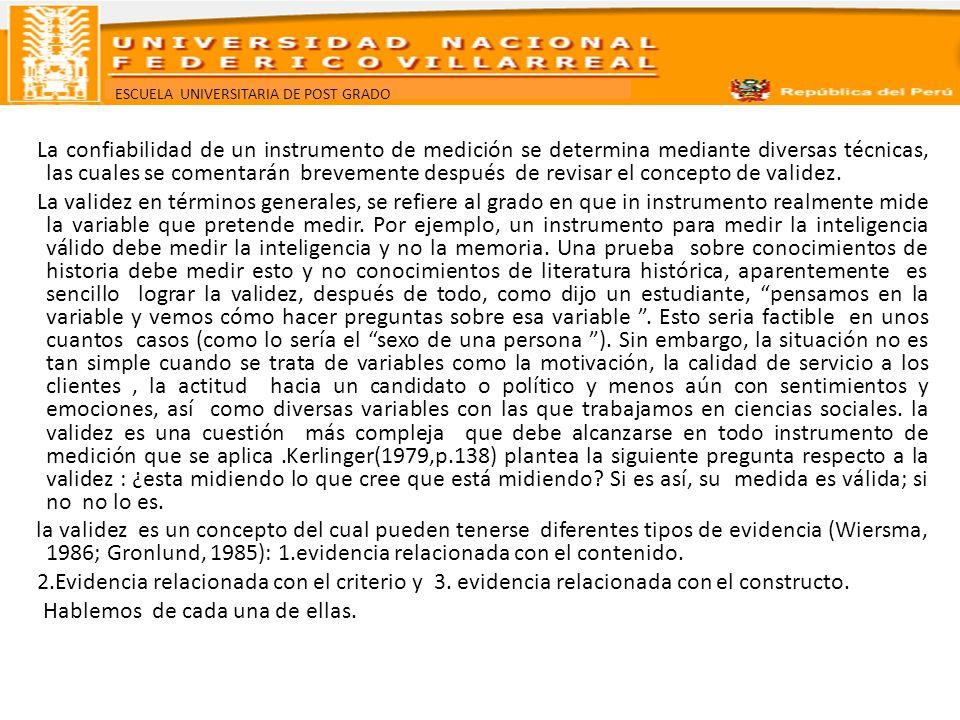 ESCUELA UNIVERSITARIA DE POST GRADO ¿CÓMO SE SABE SI UN INSTRUMENTO DE MEDICIÓN ES CONFIABLE Y VÁLIDO.