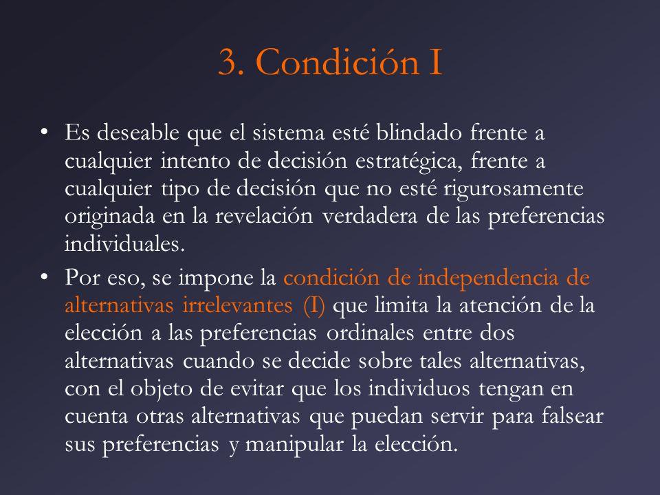 3. Condición I Es deseable que el sistema esté blindado frente a cualquier intento de decisión estratégica, frente a cualquier tipo de decisión que no