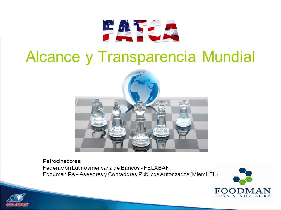 1 Patrocinadores: Federación Latinoamericana de Bancos - FELABAN Foodman PA – Asesores y Contadores Públicos Autorizados (Miami, FL) Alcance y Transpa