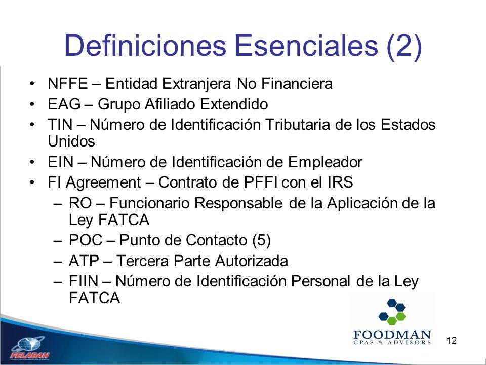 12 Definiciones Esenciales (2) NFFE – Entidad Extranjera No Financiera EAG – Grupo Afiliado Extendido TIN – Número de Identificación Tributaria de los