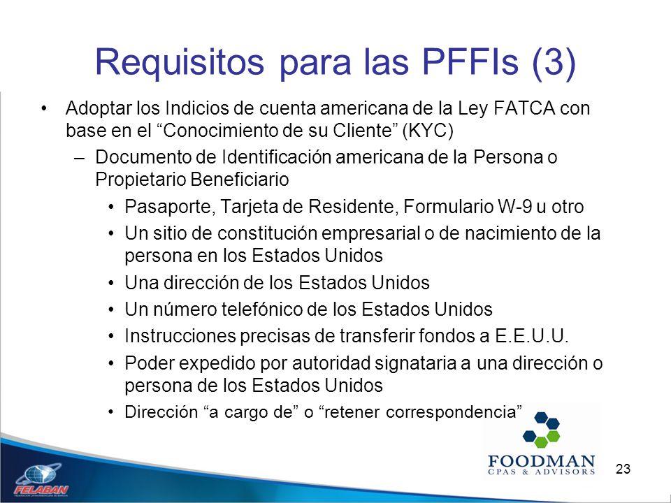 23 Requisitos para las PFFIs (3) Adoptar los Indicios de cuenta americana de la Ley FATCA con base en el Conocimiento de su Cliente (KYC) –Documento d