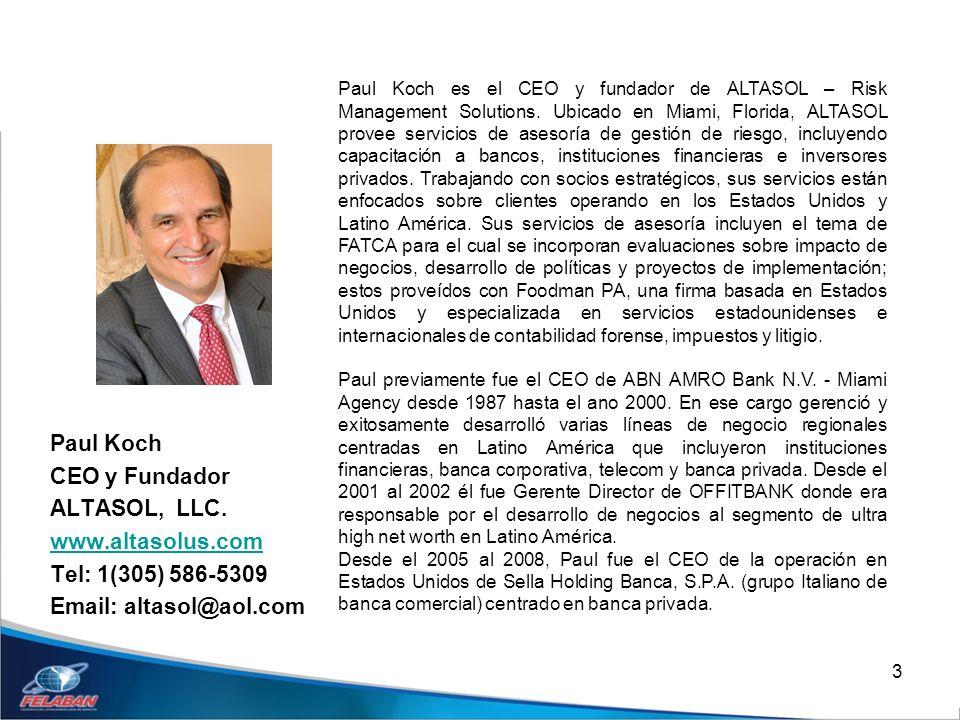 3 Paul Koch CEO y Fundador ALTASOL, LLC. www.altasolus.com Tel: 1(305) 586-5309 Email: altasol@aol.com Paul Koch es el CEO y fundador de ALTASOL – Ris