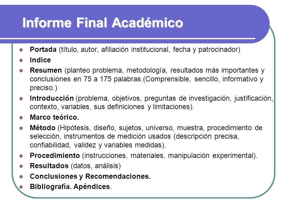 Informe Final Académico Portada (título, autor, afiliación institucional, fecha y patrocinador) Indice Resumen (planteo problema, metodología, resulta