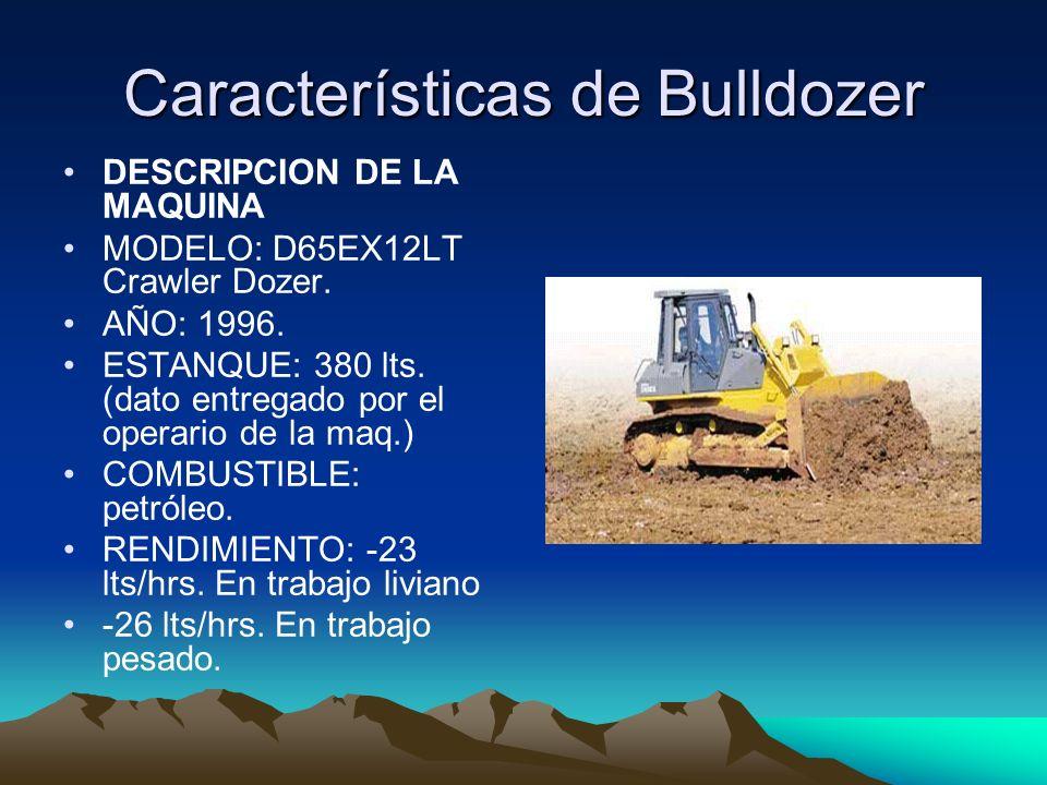 Características de Bulldozer DESCRIPCION DE LA MAQUINA MODELO: D65EX12LT Crawler Dozer. AÑO: 1996. ESTANQUE: 380 lts. (dato entregado por el operario