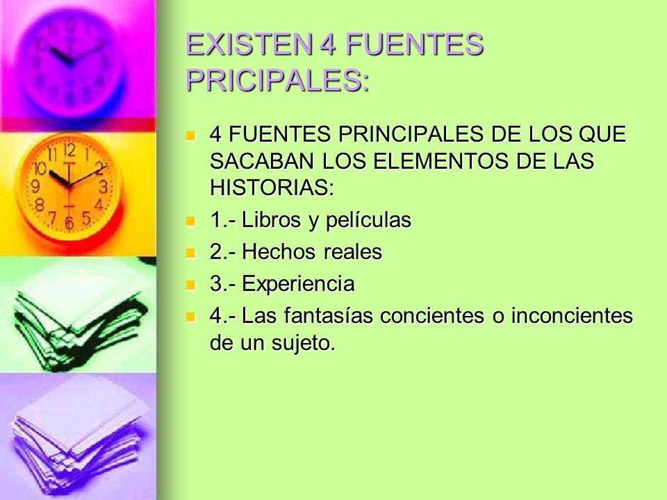 EXISTEN 4 FUENTES PRICIPALES: 4 FUENTES PRINCIPALES DE LOS QUE SACABAN LOS ELEMENTOS DE LAS HISTORIAS: 4 FUENTES PRINCIPALES DE LOS QUE SACABAN LOS EL