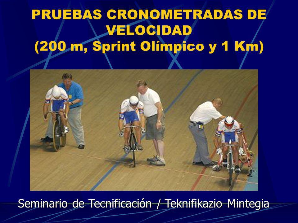PRUEBAS CRONOMETRADAS DE VELOCIDAD (200 m, Sprint Olímpico y 1 Km) Seminario de Tecnificación / Teknifikazio Mintegia