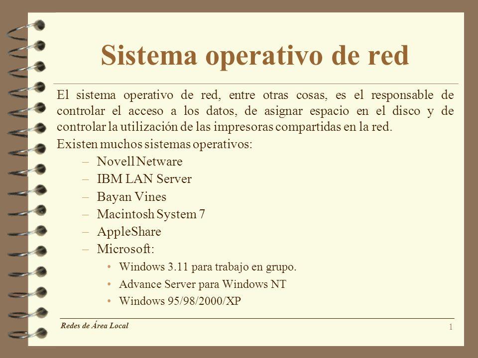 1 Sistema operativo de red El sistema operativo de red, entre otras cosas, es el responsable de controlar el acceso a los datos, de asignar espacio en