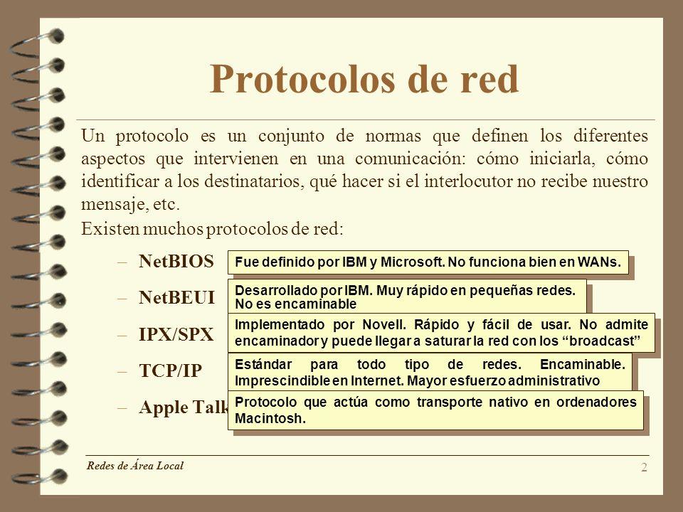 3 Protocolo TCP/IP Transmission Control Protocol / Internet Protocol Propiedades: –Es un protocolo de transporte orientado a paquetes que fracciona los datos en bloques, que se transmiten por separado.