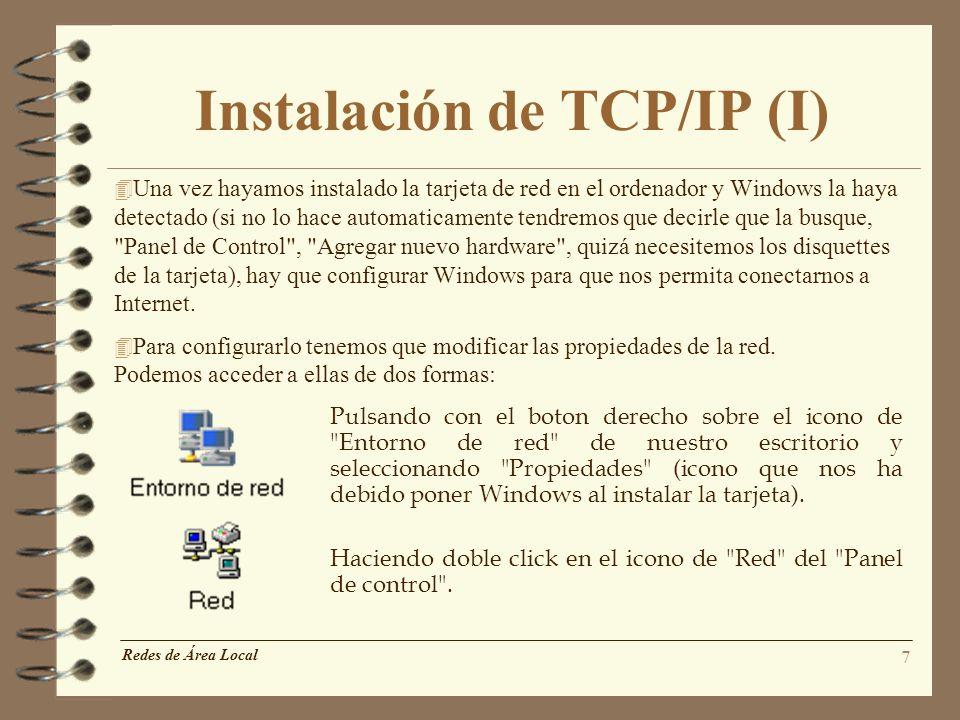 8 Instalación de TCP/IP (II) 4 Se abrirá la siguiente pantalla en la que aparece el dispositivo de red instalado con los clientes y protocolos que tiene.