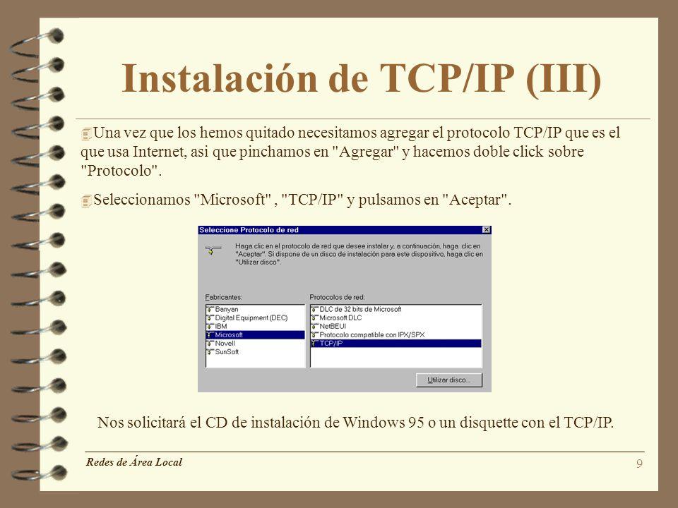 9 Instalación de TCP/IP (III) 4 Una vez que los hemos quitado necesitamos agregar el protocolo TCP/IP que es el que usa Internet, asi que pinchamos en