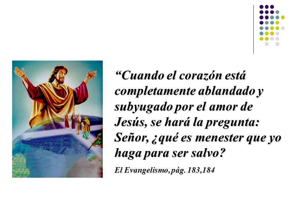 * Primero debemos conducirlos a Cristo Yo soy el camino, y la verdad, y la vida
