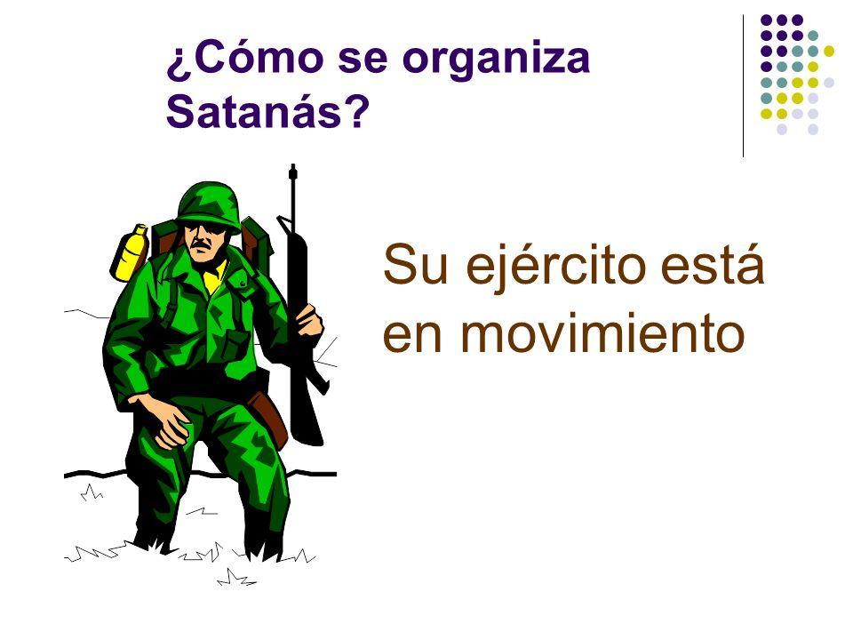 ¿Cómo se organiza Satanás? Tiene planes abarcantes y bien organizados PP 64