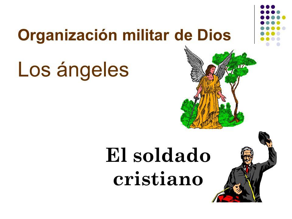 ¿Cómo se organiza Dios? Dios tiene una organización militar.