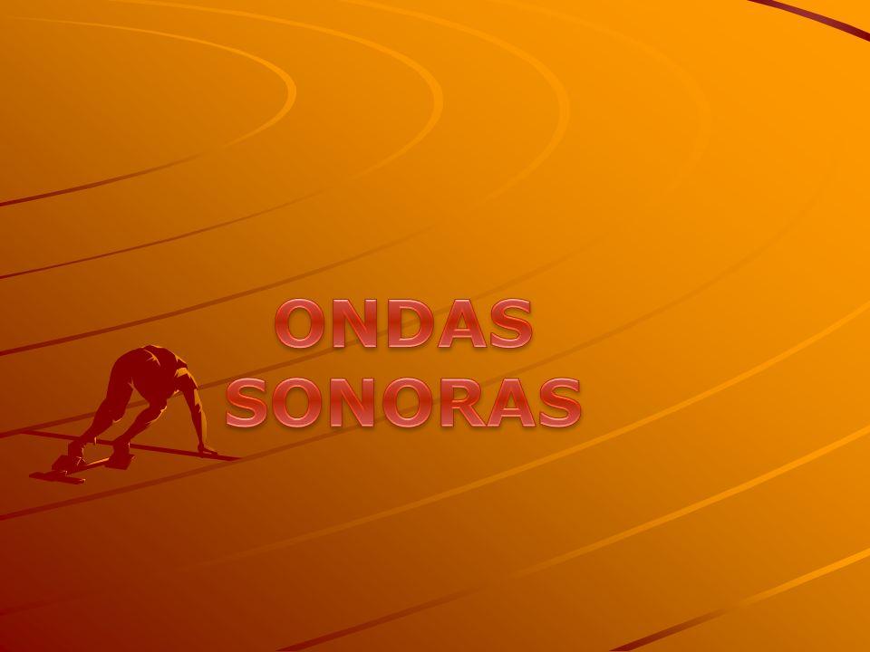 ONDAS SONORAS El sonido, como todo movimiento ondulatorio, lleva asociada la propagación de una energía (energía sonora) que es la responsable del movimiento vibratorio de las partículas del medio y, por tanto, de las variaciones de presión que se producen en cada punto.