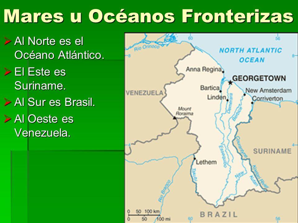 Mares u Océanos Fronterizas Al Norte es el Océano Atlántico. Al Norte es el Océano Atlántico. El Este es Suriname. El Este es Suriname. Al Sur es Bras