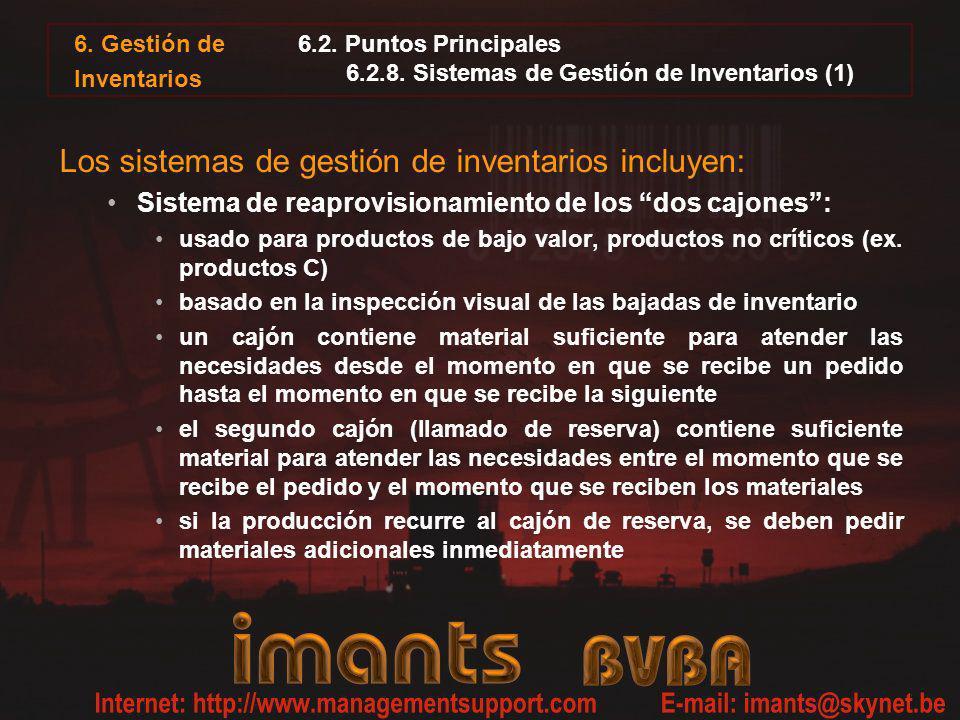 6. Gestión de Inventarios 6.2. Puntos Principales 6.2.8. Sistemas de Gestión de Inventarios (1) Los sistemas de gestión de inventarios incluyen: Siste