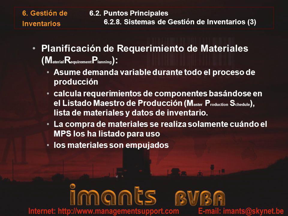 Planificación de Requerimiento de Materiales (M aterial R equirement P lanning ): Asume demanda variable durante todo el proceso de producción calcula