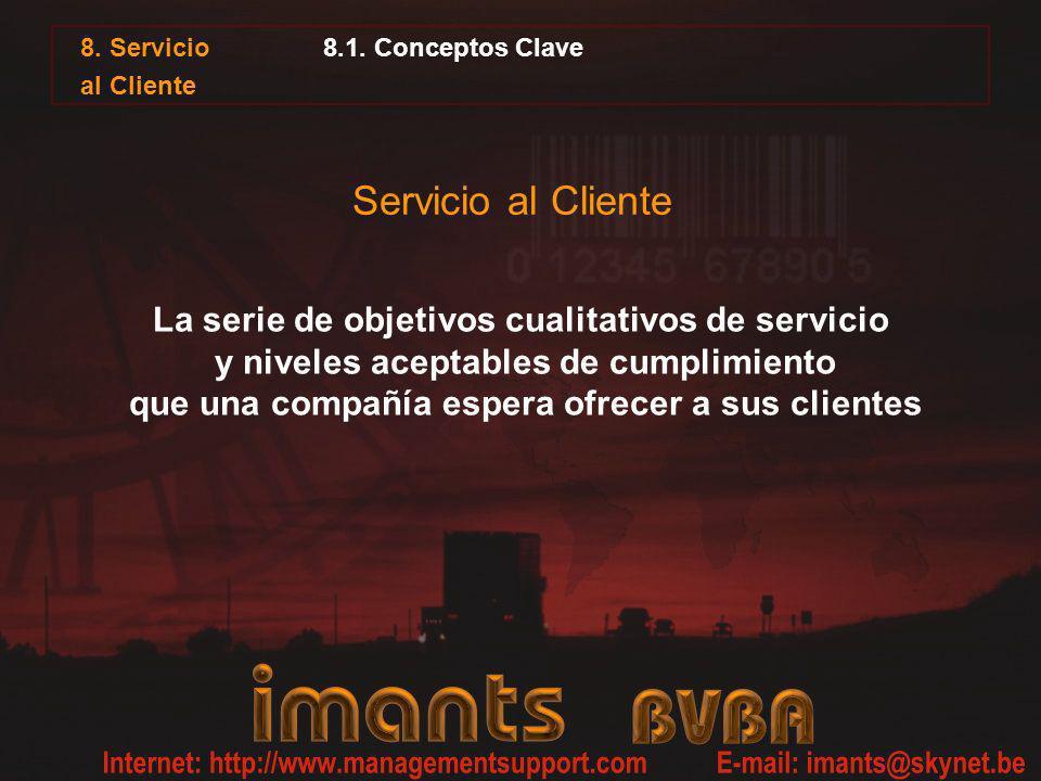 8.1. Conceptos Clave La serie de objetivos cualitativos de servicio y niveles aceptables de cumplimiento que una compañía espera ofrecer a sus cliente