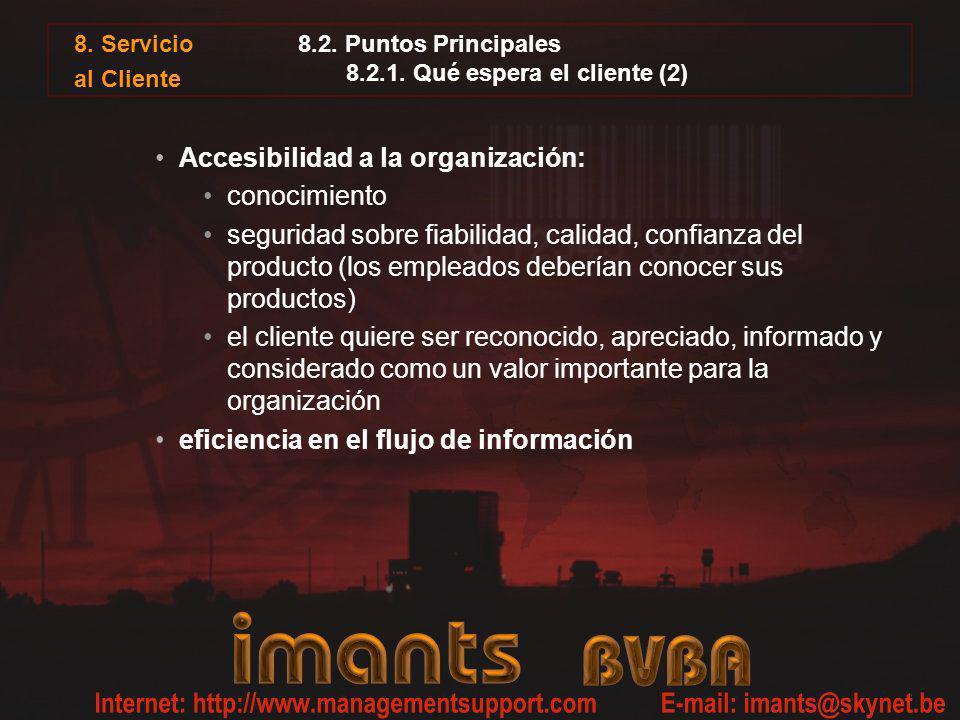 8. Servicio al Cliente 8.2. Puntos Principales 8.2.1. Qué espera el cliente (2) Accesibilidad a la organización: conocimiento seguridad sobre fiabilid