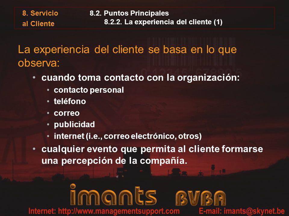 8. Servicio al Cliente 8.2. Puntos Principales 8.2.2. La experiencia del cliente (1) La experiencia del cliente se basa en lo que observa: cuando toma