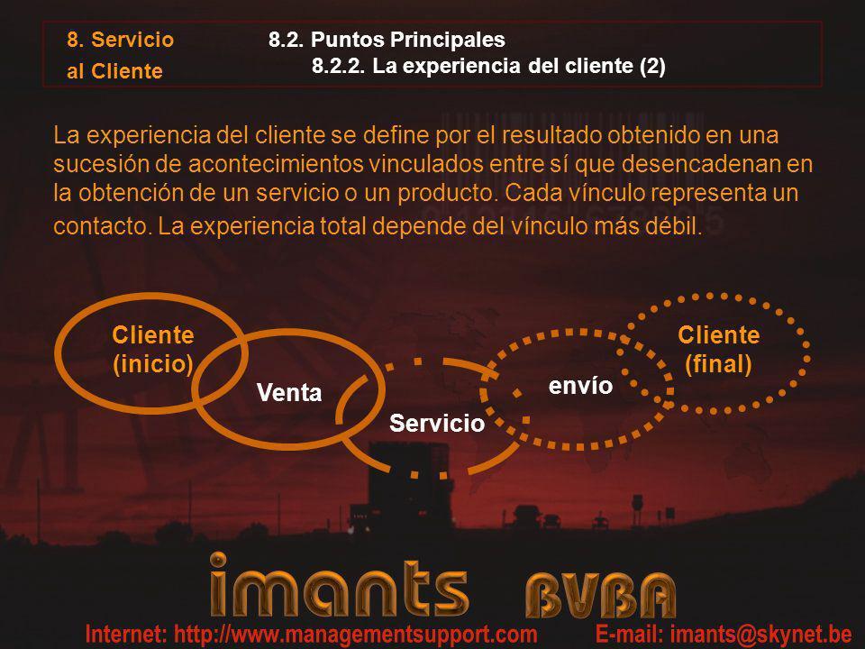 8. Servicio al Cliente 8.2. Puntos Principales 8.2.2. La experiencia del cliente (2) La experiencia del cliente se define por el resultado obtenido en