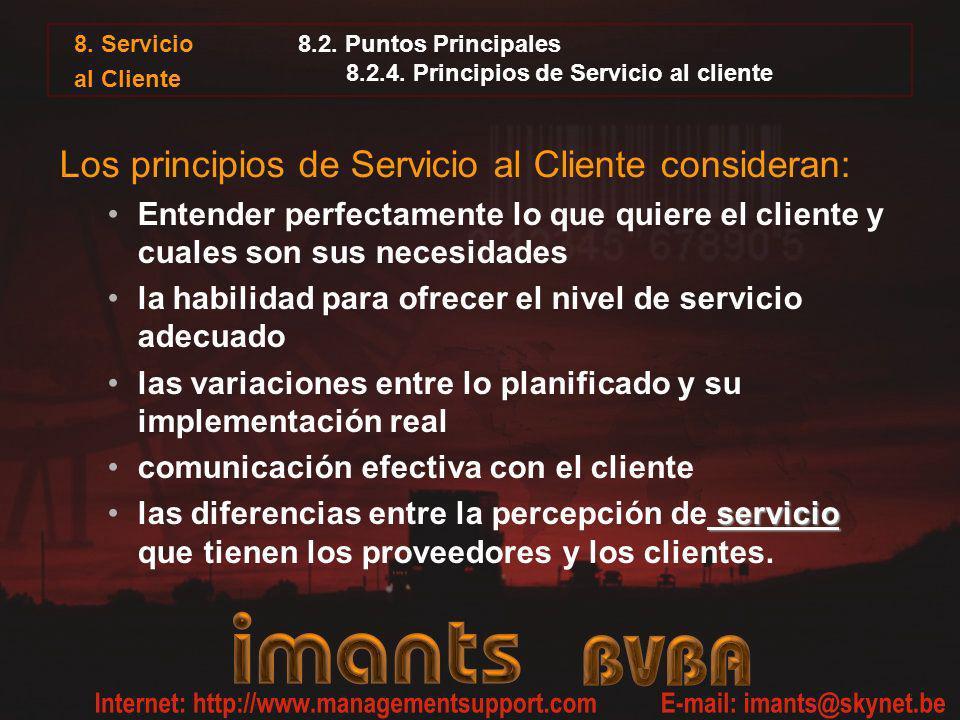 8. Servicio al Cliente 8.2. Puntos Principales 8.2.4. Principios de Servicio al cliente Los principios de Servicio al Cliente consideran: Entender per