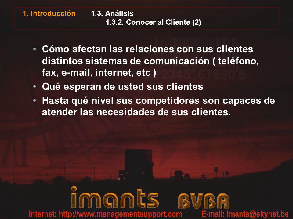 1. Introducción 1.3. Análisis 1.3.2. Conocer al Cliente (2) Cómo afectan las relaciones con sus clientes distintos sistemas de comunicación ( teléfono