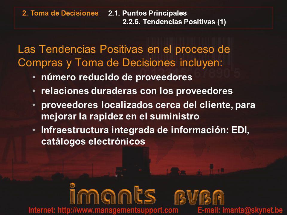 2.1. Puntos Principales 2.2.5. Tendencias Positivas (1) Las Tendencias Positivas en el proceso de Compras y Toma de Decisiones incluyen: número reduci
