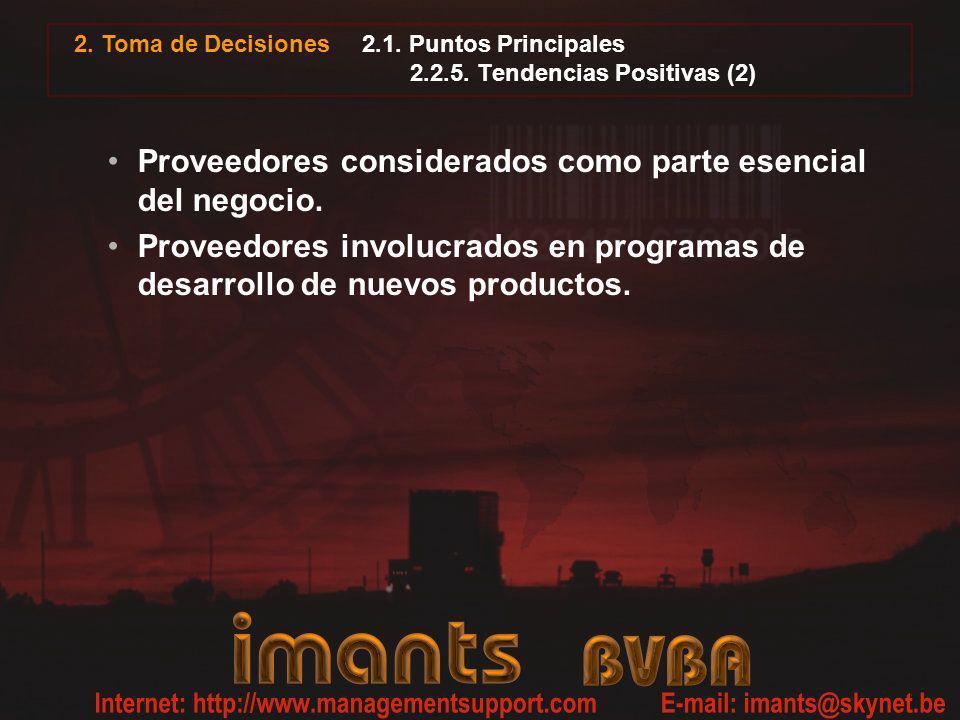 2.1. Puntos Principales 2.2.5. Tendencias Positivas (2) Proveedores considerados como parte esencial del negocio. Proveedores involucrados en programa