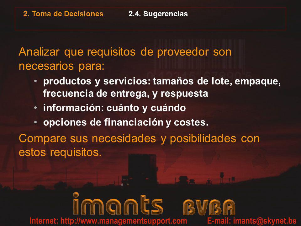 2. Toma de Decisiones 2.4. Sugerencias Analizar que requisitos de proveedor son necesarios para: productos y servicios: tamaños de lote, empaque, frec
