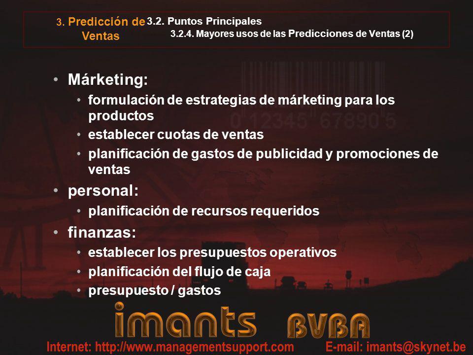 3. Predicción de Ventas 3.2. Puntos Principales 3.2.4. Mayores usos de las Predicciones de Ventas (2) Márketing: formulación de estrategias de márketi