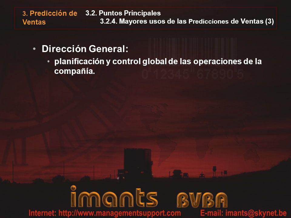3. Predicción de Ventas 3.2. Puntos Principales 3.2.4. Mayores usos de las Predicciones de Ventas (3) Dirección General: planificación y control globa