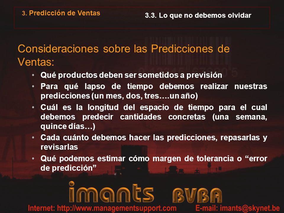 3. Predicción de Ventas 3.3. Lo que no debemos olvidar Consideraciones sobre las Predicciones de Ventas: Qué productos deben ser sometidos a previsión