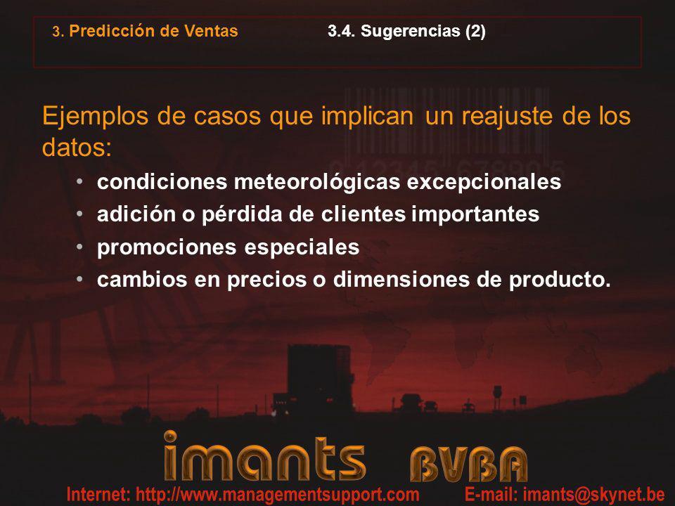 3.4. Sugerencias (2) Ejemplos de casos que implican un reajuste de los datos: condiciones meteorológicas excepcionales adición o pérdida de clientes i