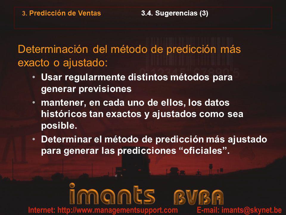 3.4. Sugerencias (3) Determinación del método de predicción más exacto o ajustado: Usar regularmente distintos métodos para generar previsiones manten