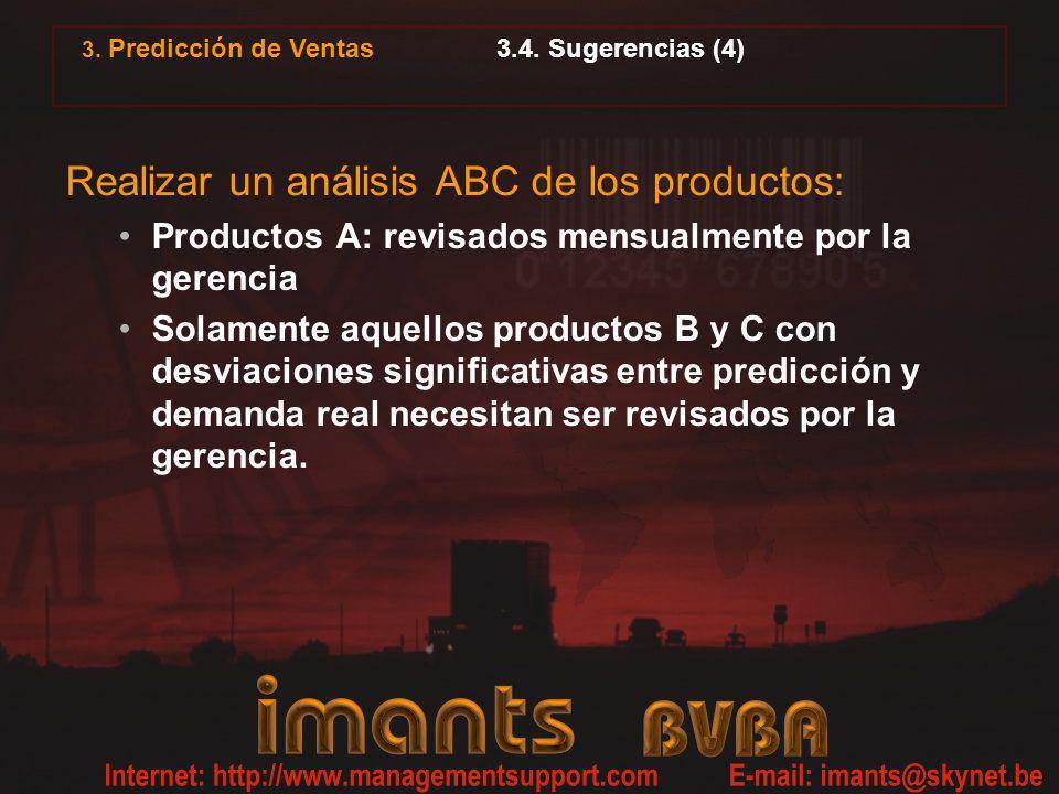3. Predicción de Ventas 3.4. Sugerencias (4) Realizar un análisis ABC de los productos: Productos A: revisados mensualmente por la gerencia Solamente