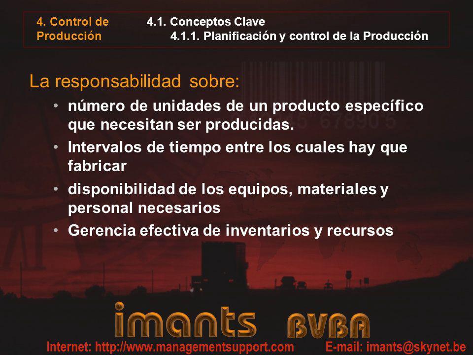 4. Control de Producción 4.1. Conceptos Clave 4.1.1. Planificación y control de la Producción La responsabilidad sobre: número de unidades de un produ