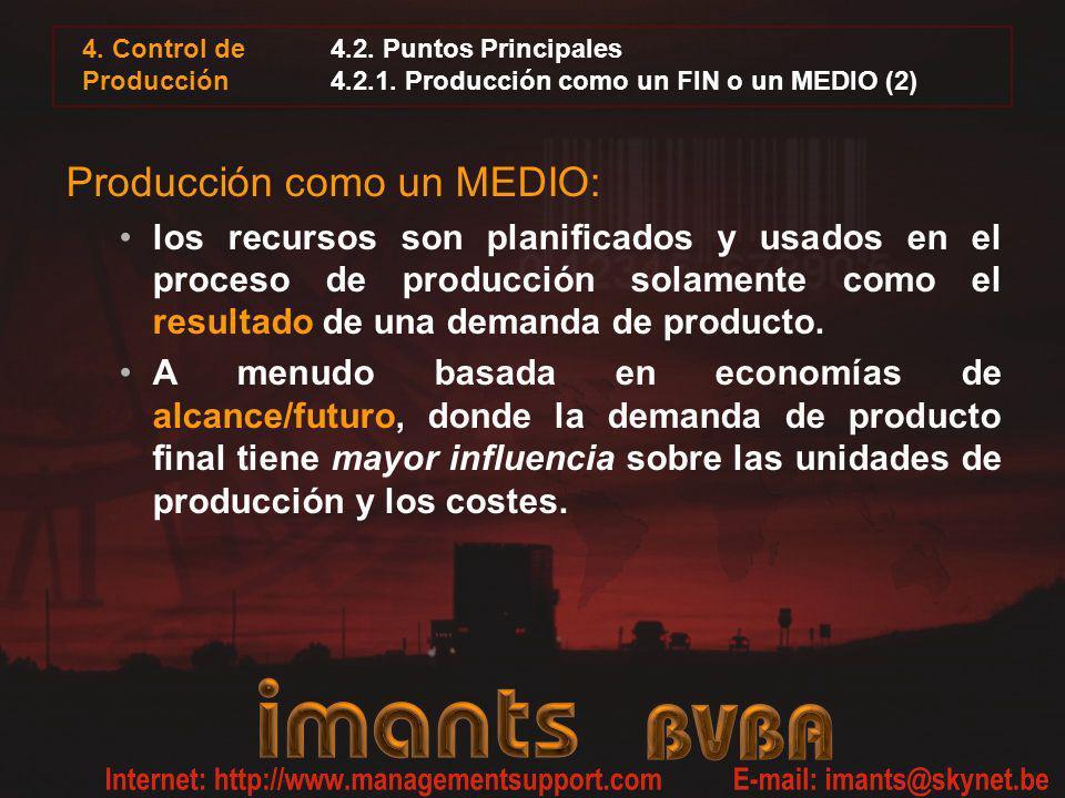 4. Control de Producción 4.2. Puntos Principales 4.2.1. Producción como un FIN o un MEDIO (2) Producción como un MEDIO: los recursos son planificados