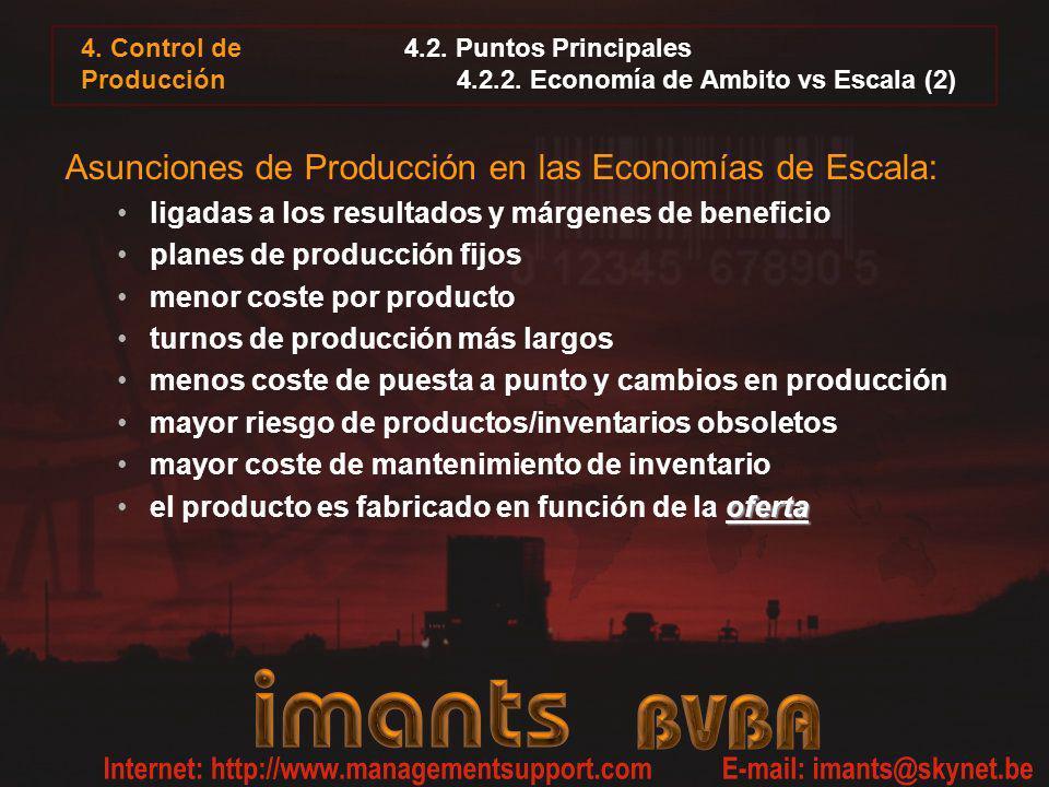 4. Control de Producción 4.2. Puntos Principales 4.2.2. Economía de Ambito vs Escala (2) Asunciones de Producción en las Economías de Escala: ligadas