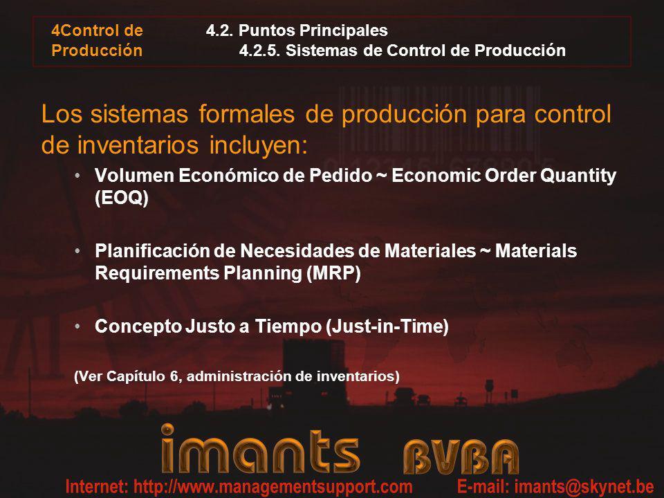 4Control de Producción 4.2. Puntos Principales 4.2.5. Sistemas de Control de Producción Los sistemas formales de producción para control de inventario