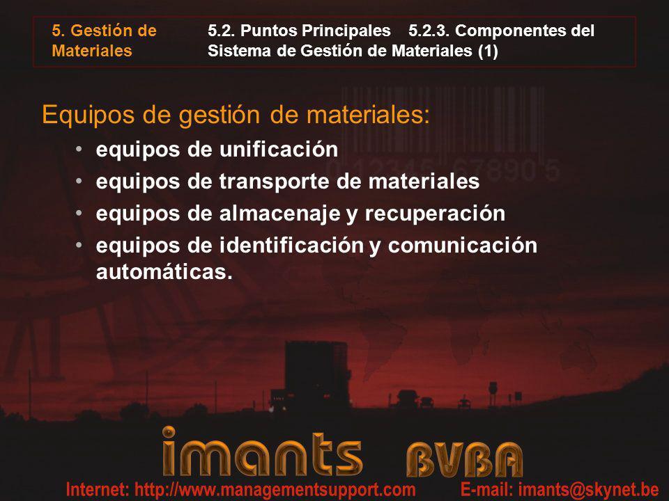 5. Gestión de Materiales 5.2. Puntos Principales5.2.3. Componentes del Sistema de Gestión de Materiales (1) Equipos de gestión de materiales: equipos