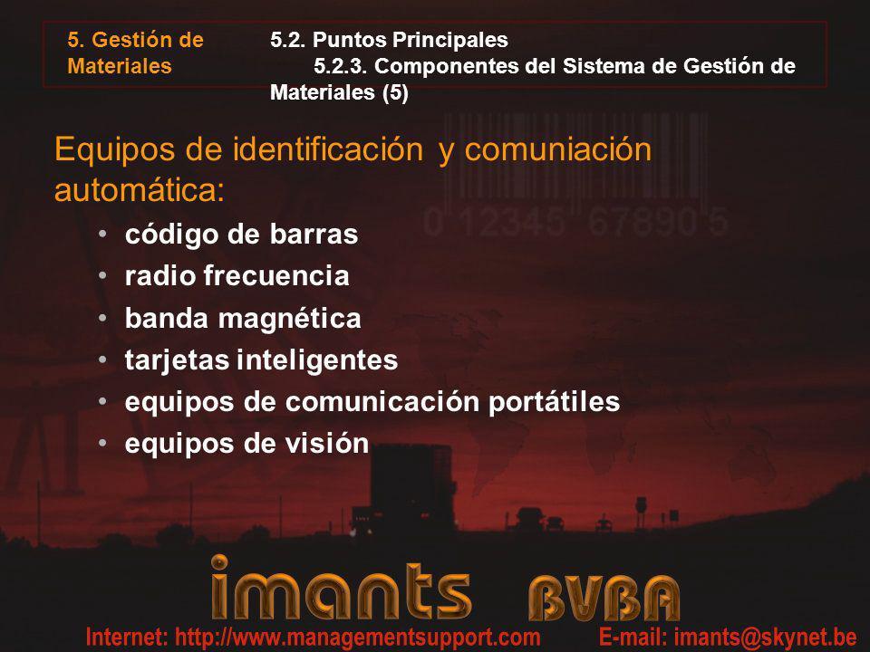 5. Gestión de Materiales 5.2. Puntos Principales 5.2.3. Componentes del Sistema de Gestión de Materiales (5) Equipos de identificación y comuniación a