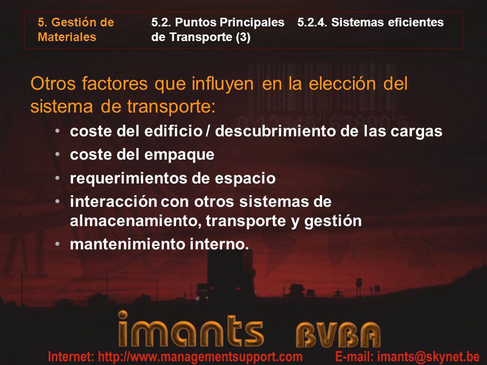 5. Gestión de Materiales 5.2. Puntos Principales5.2.4. Sistemas eficientes de Transporte (3) Otros factores que influyen en la elección del sistema de