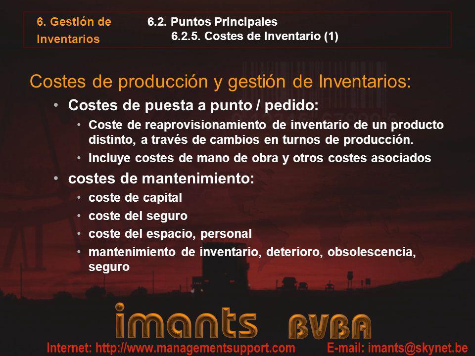 6. Gestión de Inventarios 6.2. Puntos Principales 6.2.5. Costes de Inventario (1) Costes de producción y gestión de Inventarios: Costes de puesta a pu