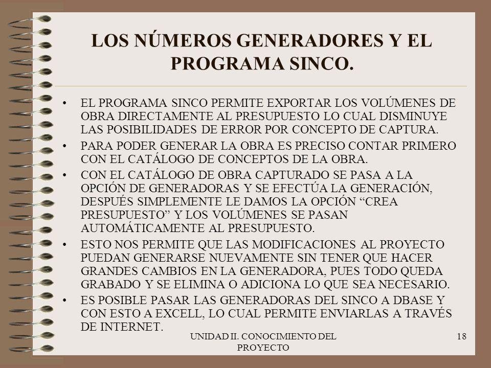 UNIDAD II. CONOCIMIENTO DEL PROYECTO 18 LOS NÚMEROS GENERADORES Y EL PROGRAMA SINCO. EL PROGRAMA SINCO PERMITE EXPORTAR LOS VOLÚMENES DE OBRA DIRECTAM
