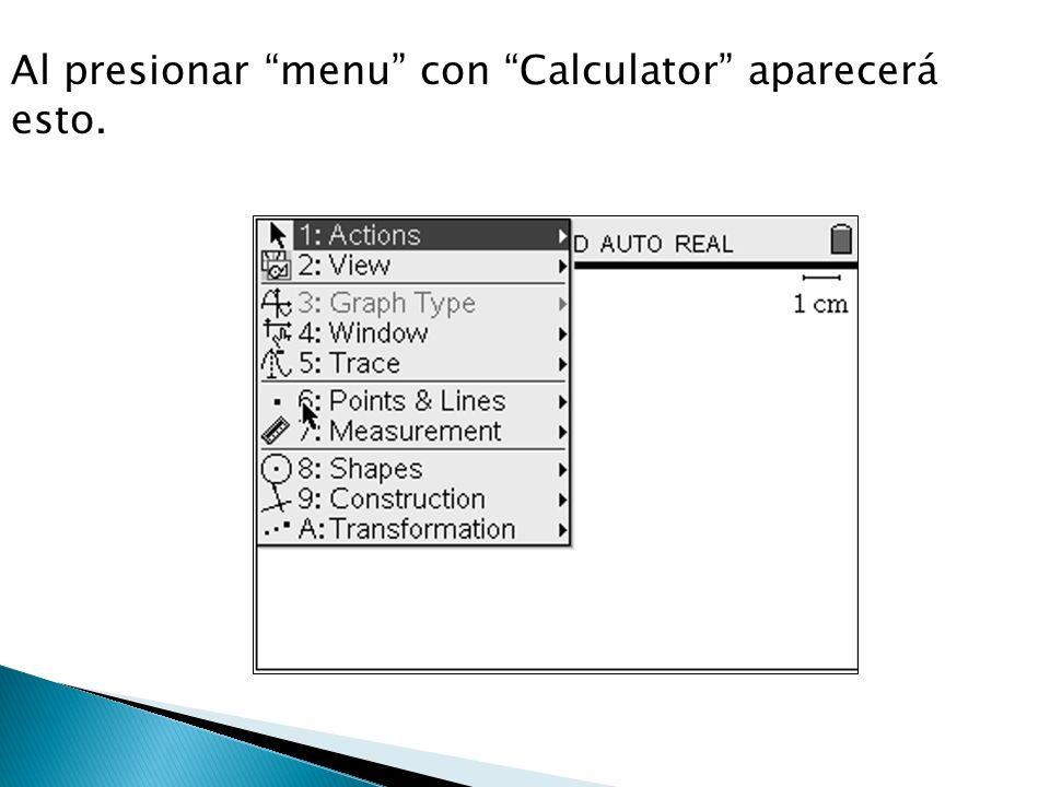 Al presionar menu con Calculator aparecerá esto.