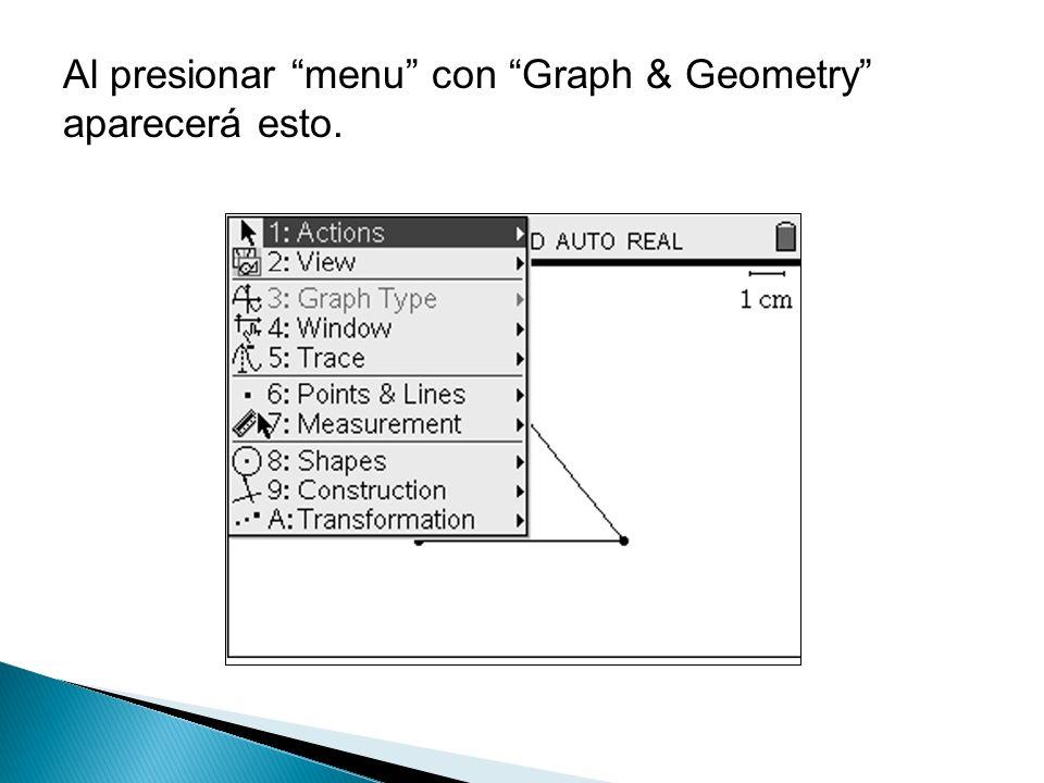 Al presionar menu con Graph & Geometry aparecerá esto.