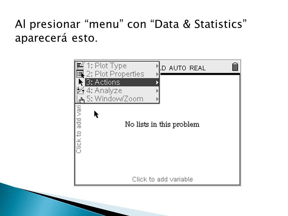 Al presionar menu con Data & Statistics aparecerá esto.