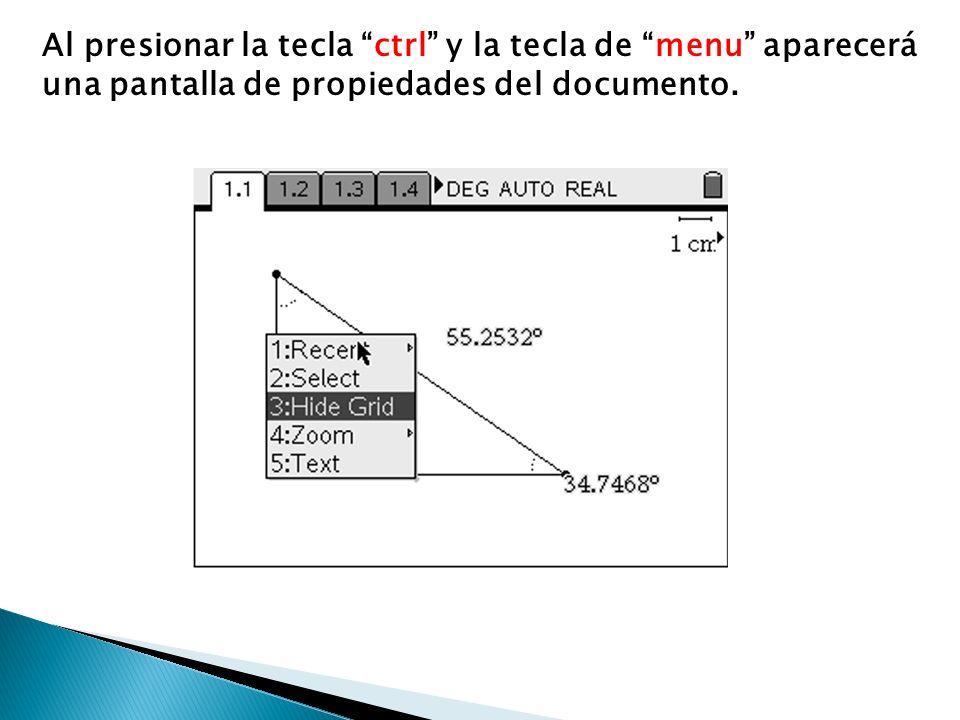 Al presionar la tecla ctrl y la tecla de menu aparecerá una pantalla de propiedades del documento.