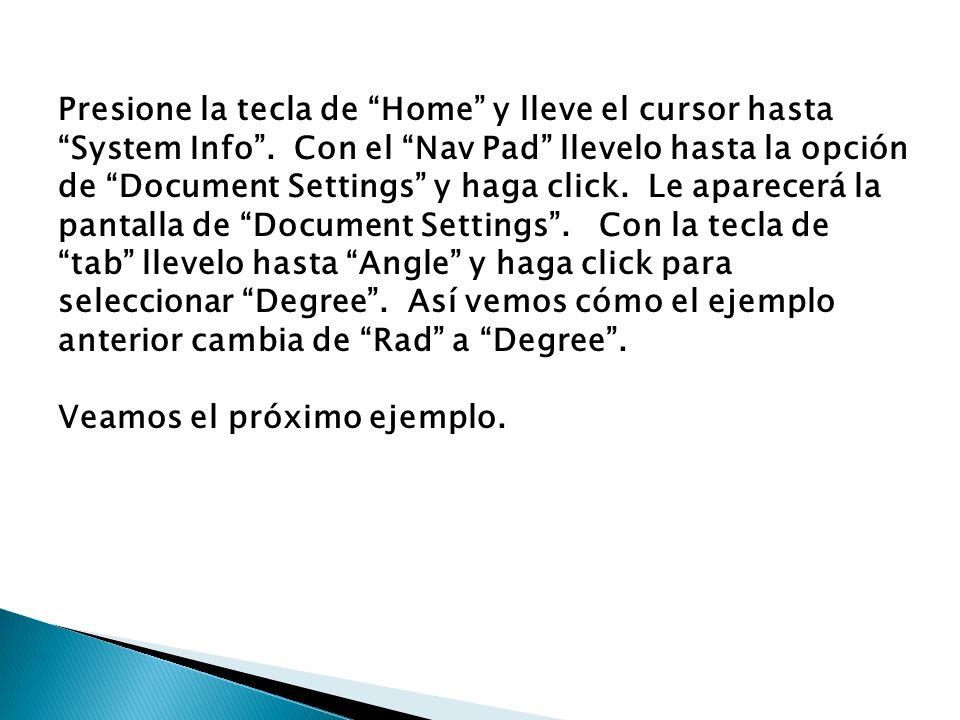 Presione la tecla de Home y lleve el cursor hasta System Info. Con el Nav Pad llevelo hasta la opción de Document Settings y haga click. Le aparecerá